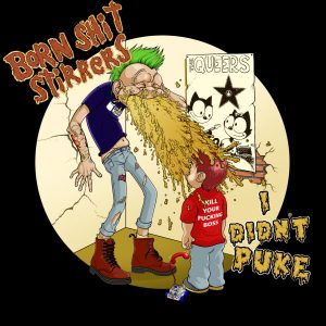 Born Shit Stirrers - I Didn't Puke