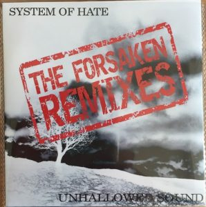 System of Hate - Unhallowed Sound - The Foresaken Remixes EP