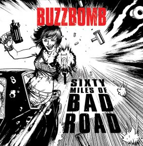 Buzzbomb - Sixty Miles of Bad Road